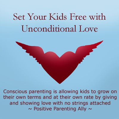 Conscious parenting (unconditional parenting) is love with no strings attached: Picture of heart with wings. Set your kids free with unconditional love: Conscious parenting is allowing kids to grow at their own terms and rate by giving and showing love with no strings attached. Quote by Positive Parenting Ally. Picture of a red heart flying free on a blue sky.
