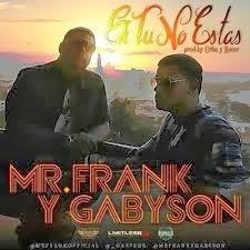 Mr Frank & Gabyson - Si Tu No Estas