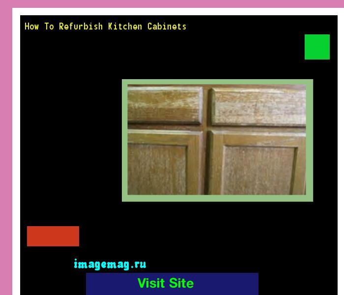 How To Refurbish Kitchen Cabinets 164806 - The Best Image Search