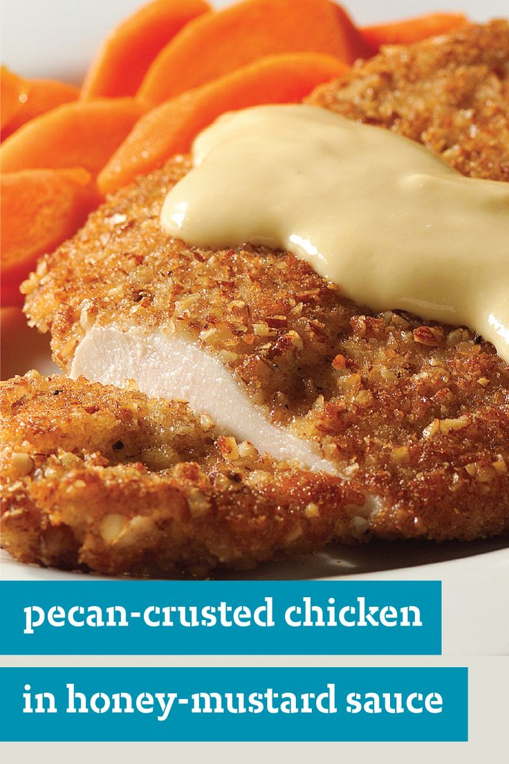 Pecan-Crusted Chicken in Honey-Mustard Sauce – Restaurant-style crusted chicken is easy and fast with this delicious dinnertime recipe. Plus, you know it'll be a hit with your family because it's a top-rated dish.