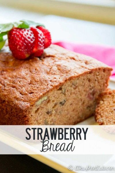 Celebrate Spring with this amazingly simple Strawberry Bread Recipe. Perfect for breakfast, brunch, snack, or dessert.
