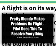 Pretty Blonde Makes Problems On Flight - Pilot Does This To Resolve Everything