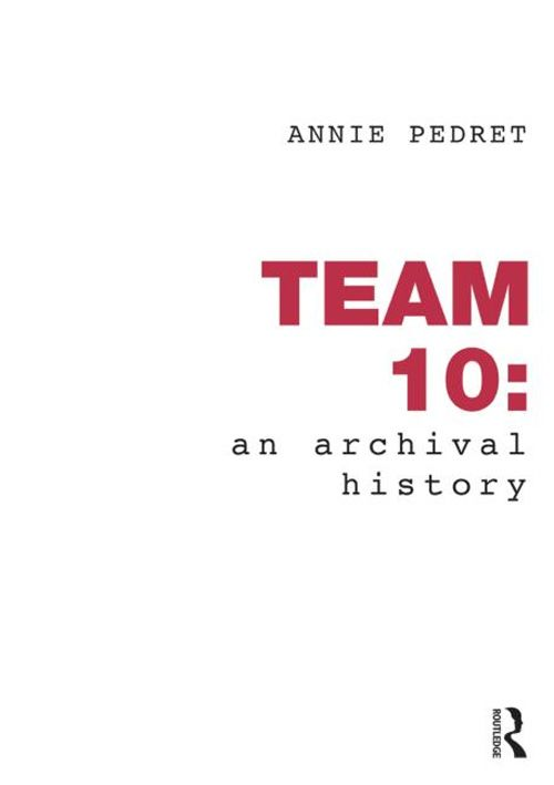 TEAM 10. an archival history   Annie Pedret   9780415780766