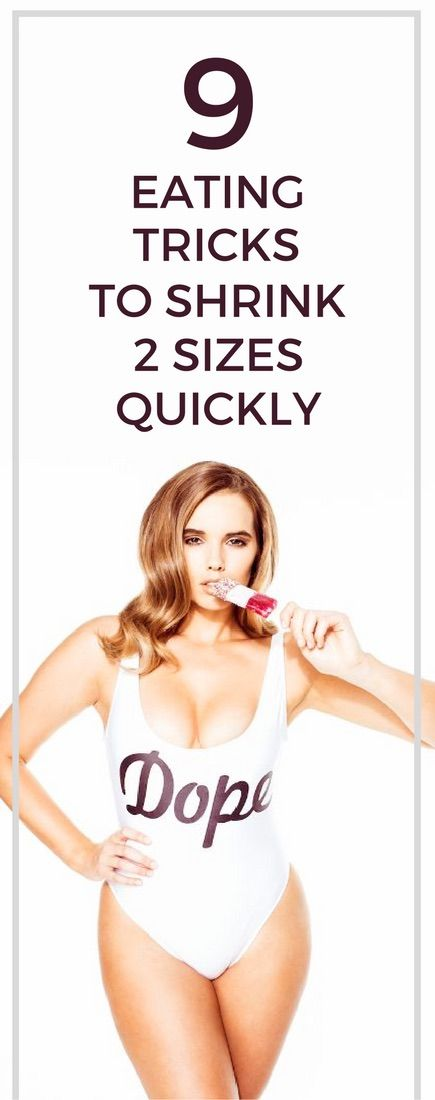 9 eating tricks to drop 2 dress sizes quickly.