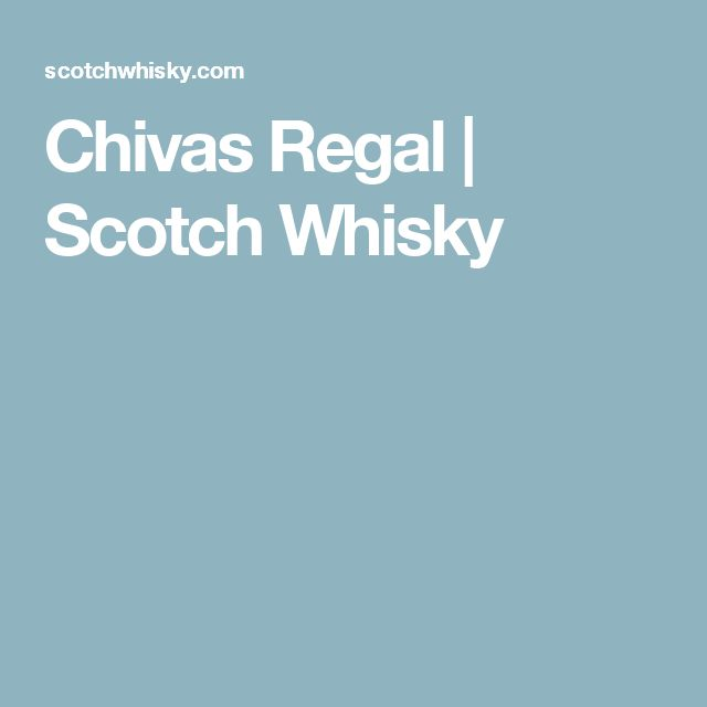 Chivas Regal | Scotch Whisky