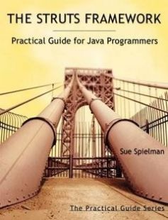 The Struts Framework: Practical Guide for Java Programmers 1st Edition free download by Sue Spielman ISBN: 9781558608627 with BooksBob. Fast and free eBooks download.  The post The Struts Framework: Practical Guide for Java Programmers 1st Edition Free Download appeared first on Booksbob.com.