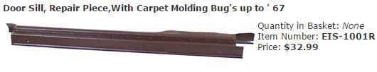 Door Sill, Repair Piece,With Carpet Molding Bug's up to ' 67  Item Number: EIS-1001R Price: $32.99 This is the door sill repair piece with the carpet molding groove, Fits Bug's up to ' 67 #aircooled #combi #1600cc #bug #kombilovers #kombi #vwbug #westfalia #VW #vwlove #vwporn #vwflat4 #vwtype2 #VWCAMPER #vwengine #vwlovers #volkswagen #type1 #type3 #slammed #safariwindow #bus #porsche #vwbug #type2 #23window #wheels #custom #vw #EISPARTS