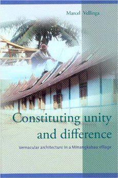 http://www.amazon.com/Constituting-Unity-Difference-Architecture-Minangkabau/dp/9067182303/ref=sr_1_1?s=books=UTF8=1378452309=1-1=9067182303