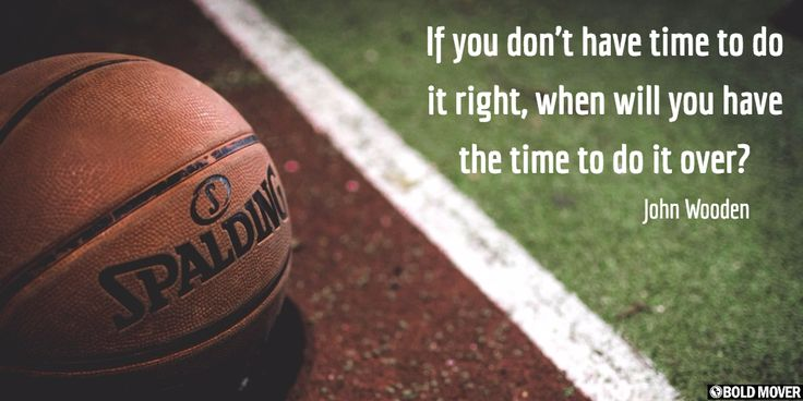If you don't have time to do it right, when will you have the time to do it over? -- John Wooden