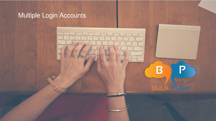 BulkPush Features - Get access of multi-login accounts.