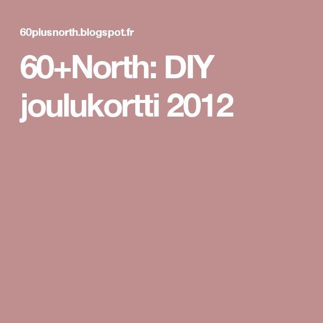 60+North: DIY joulukortti 2012