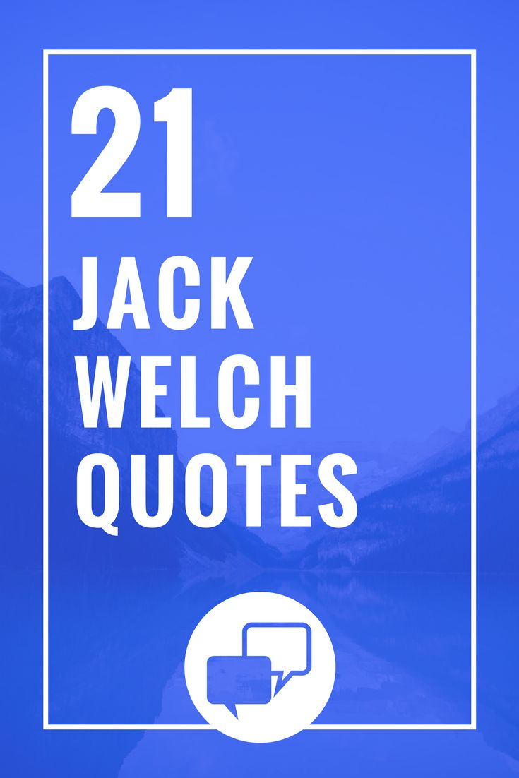 21 Jack Welch Quotes
