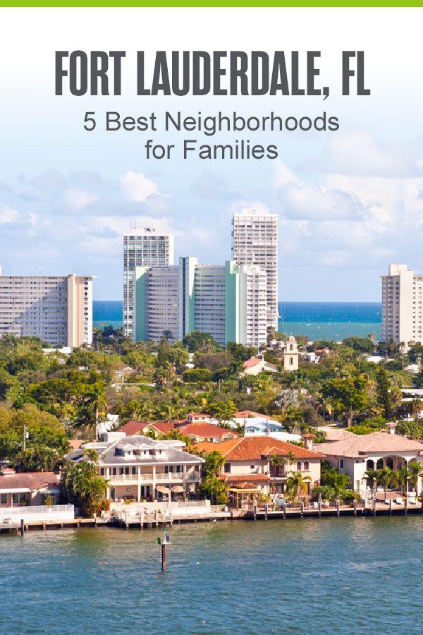 Best Neighborhoods In Fort Lauderdale For Families Fort Lauderdale Fort Lauderdale Beach Lauderdale Beach