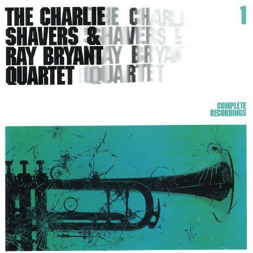 Complete Recordings, Vol. 1 [Charlie Shavers/Ray Bryant Quartet] [CD]