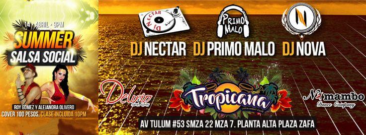 Summer Salsa Social Viernes 14 de Abril 21:00 hrs Tropicana Latin Night Club Av. Tulum #53 SMZA 22 MZA 7 Planta alta Plaza Zafa Cancún Quintana Roo Line Up Dj´s: DJ Néctar – Cancún DJ Nova – Cancún DJ Primo … Sigue leyendo →