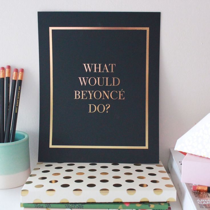 "KATE SPADE INSPIRED OFFICE: cute ""What Would Beyoncé Do"" art #poster for the #workspace"