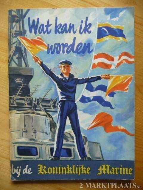 KONINKLIJKE MARINE. (1961). Wat kan ik worden bij de Koninklijke Marine? 's-Gravenhage, Ministerie van Defensie, 1961