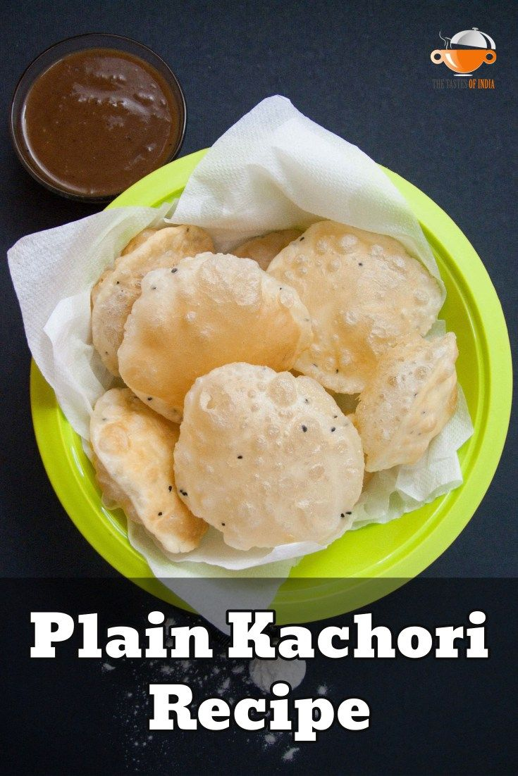 Plain Kachori Recipe is an unstuffed version of the famous Kachori's from the gallis of Delhi, which is a nice tea time snack but can also be used as a breakfast recipe and can be had with pickles, tamarind chutney or, even a simple side-dish.  Recipe at: http://thetastesofindia.com/plain-kachori-recipe/