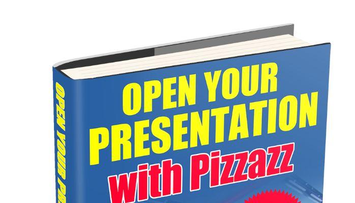 Open your presentation with Pizzazz. | George Torok | Pulse | LinkedIn