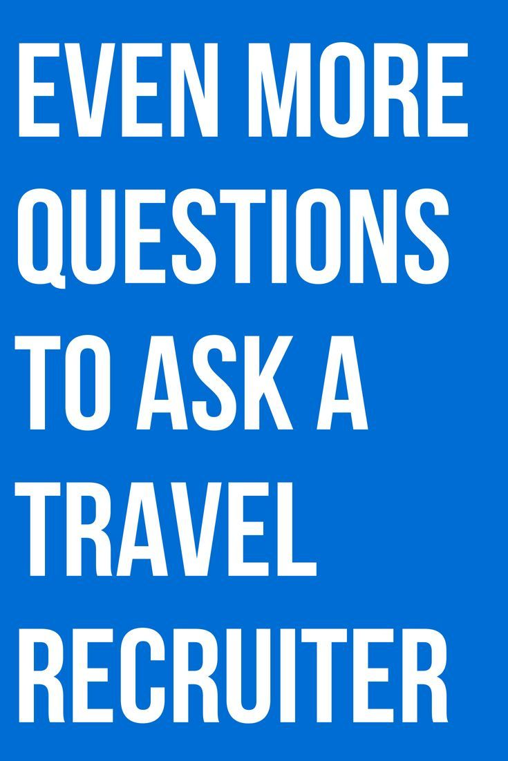 Even More Questions To Ask A Travel Recruiter This Or That