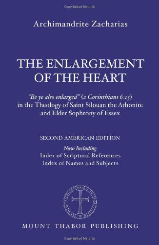 """The Enlargement of the Heart: """"Be ye also enlarged"""" (2 Corinthians 6:13) in the Theology of Saint Silouan the Athonite and Elder Sophrony of Essex by Archimandrite Zacharias http://www.amazon.com/dp/0980020735/ref=cm_sw_r_pi_dp_tN-Iub0B6MN3M"""