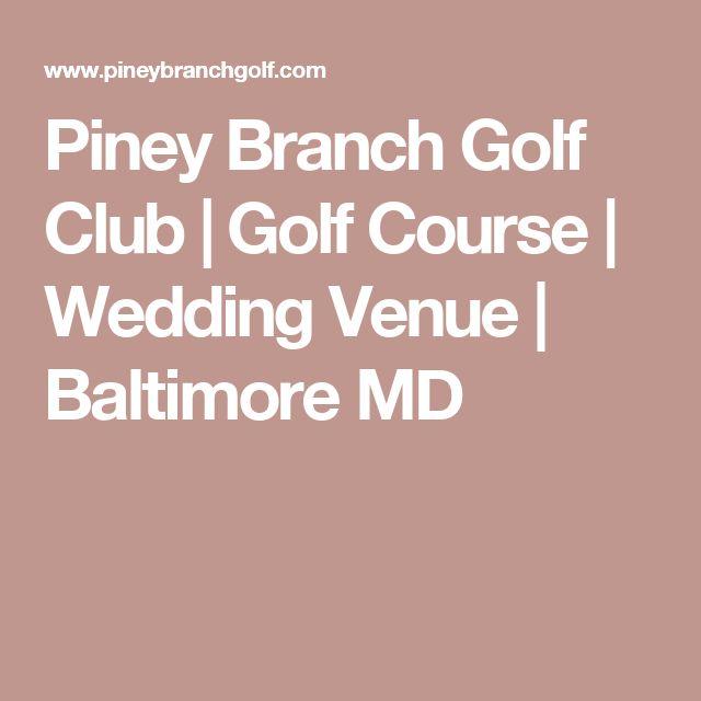 Piney Branch Golf Club | Golf Course | Wedding Venue | Baltimore MD