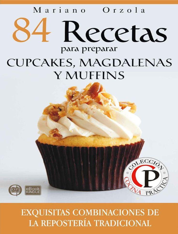 ISSUU - 84 recetas para preparar cupcakes, magdalenas y muffins mariano orzol de Kiosco Gratis