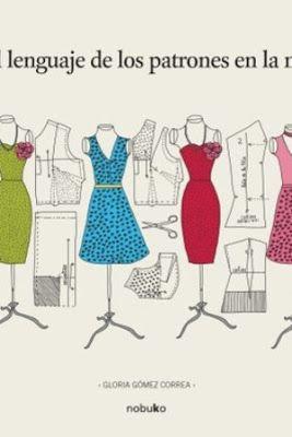El lenguaje de los patrones en la moda / Gloria Gómez Correa. Nobuko, [Buenos Aires] : 2012. 198 p. : il. ISBN 9789875843585 Moda -- Diseño.