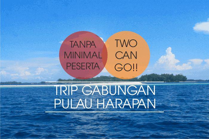 Trip Gabungan Pulau Harapan 2016 - Pulau Harapan masih jarang tersentuh oleh…
