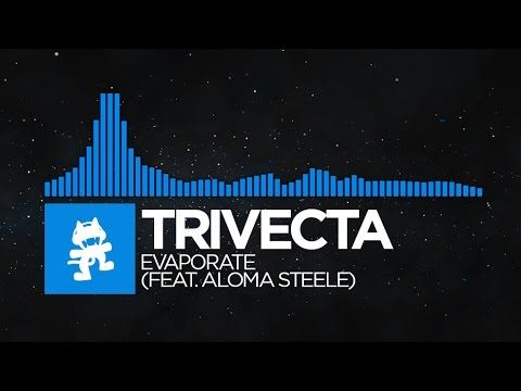 [Trance] - Trivecta - Evaporate (feat. Aloma Steele) [Monstercat Release] - YouTube