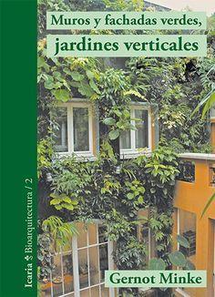 Muros y fachadas verdes, jardines verticales