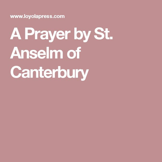A Prayer by St. Anselm of Canterbury