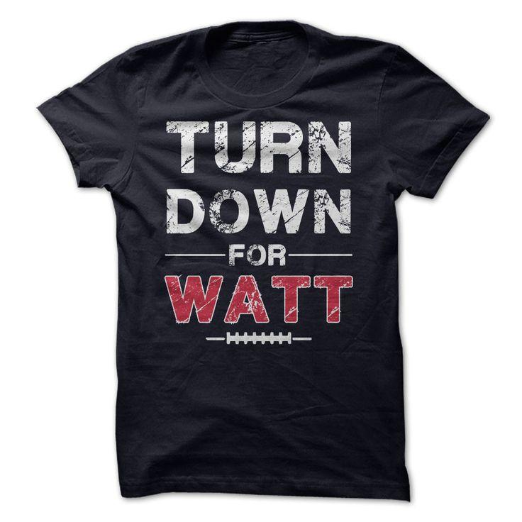 TURN DOWN FOR WATT shirt How can you not like/love JJ Watt MVP in my book