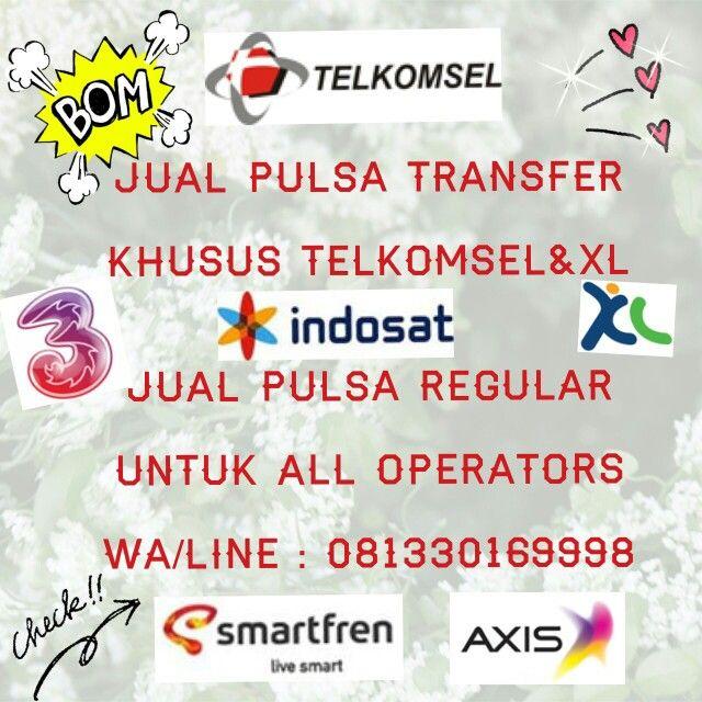 READY PULSA TRANSFER MURAH&PULSA REGULAR ALL OPERATOR! WA/LINE: 081330169998