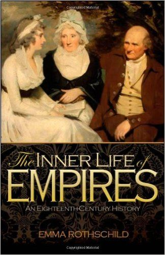 The Inner Life of Empires: An Eighteenth-Century History: Emma Rothschild: 9780691148953: Europe: Amazon Canada