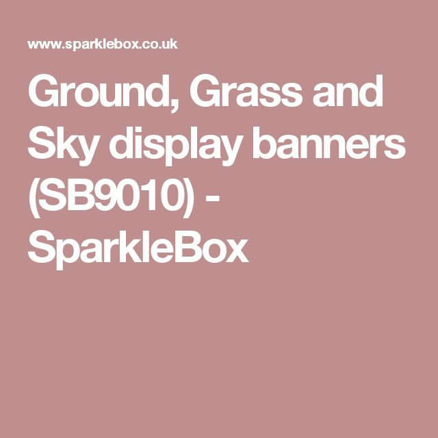 Ground, Grass and Sky display banners (SB9010) - SparkleBox