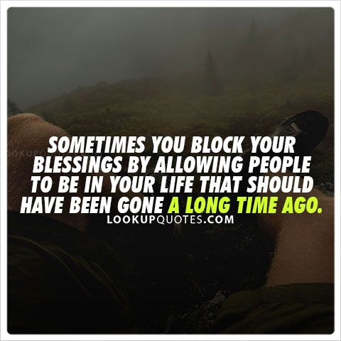 Sometimes you block your #blessings  by allowing people to be in your life that should have been gone a long time ago. #negativespace #people #haters #lifequotes #badrelationship #feelings