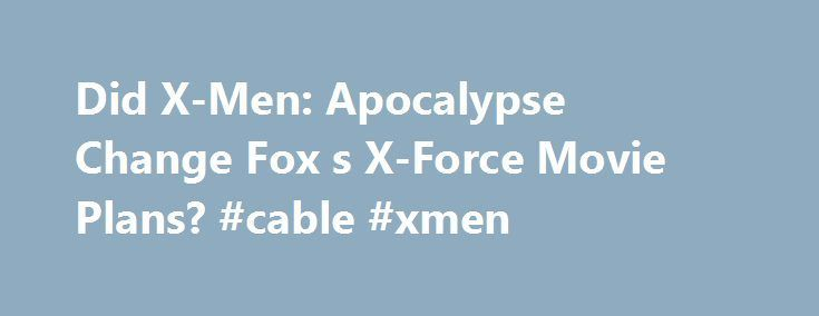 Cool Credit Card Machine: Did X-Men: Apocalypse Change Fox s X-Force Movie Plans? #cable #xmen zambia.remm...  zambia Check more at http://creditcardprocessing.top/blog/review/credit-card-machine-did-x-men-apocalypse-change-fox-s-x-force-movie-plans-cable-xmen-zambia-remm-zambia/