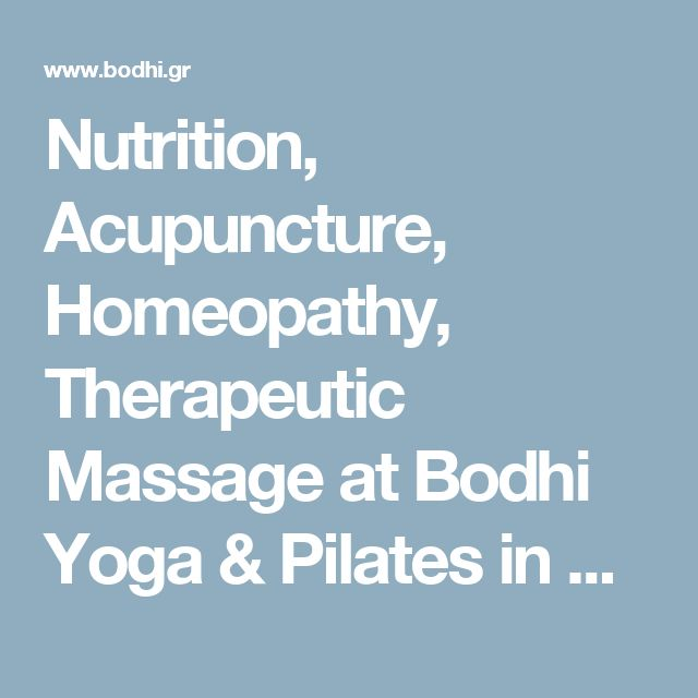 Nutrition, Acupuncture, Homeopathy, Therapeutic Massage at Bodhi Yoga & Pilates in Kifisia - Greece