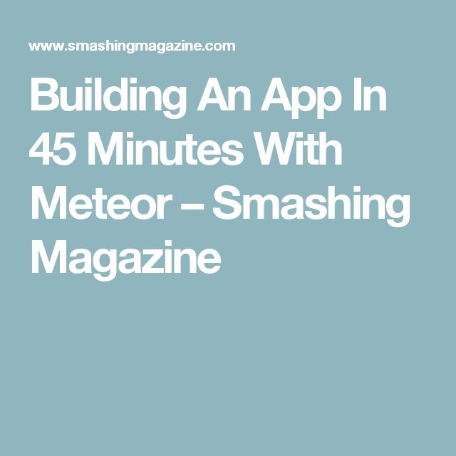 Building An App In 45 Minutes With Meteor – Smashing Magazine