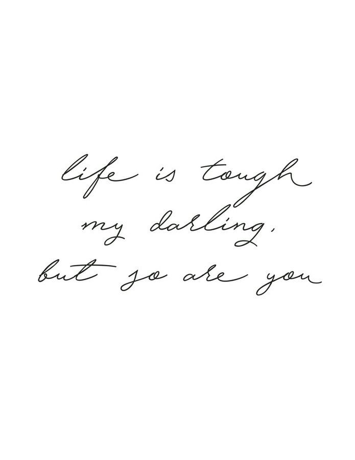 "FREE Printable ""Life is tough my darling, but so are you."" Handwritten Wall Art - OkieHome blog and freebies"