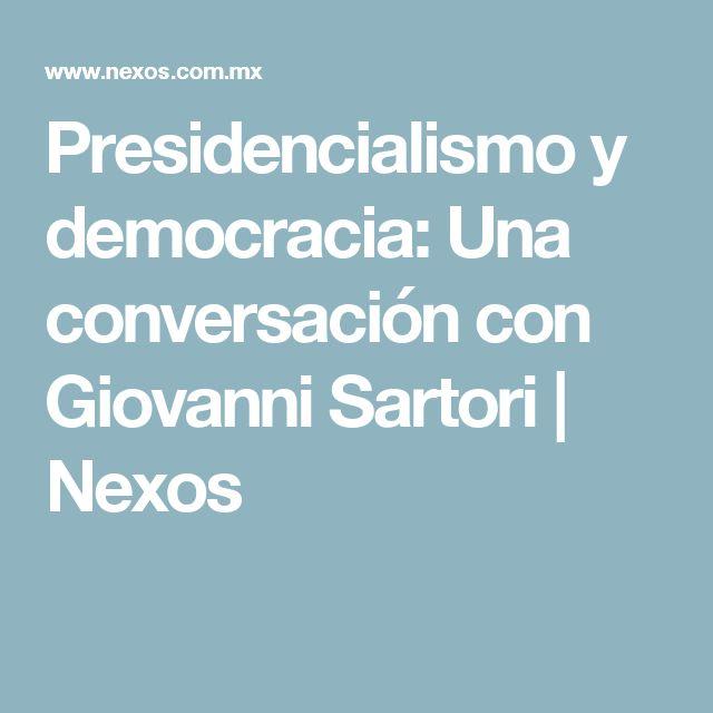 Presidencialismo y democracia: Una conversación con Giovanni Sartori | Nexos