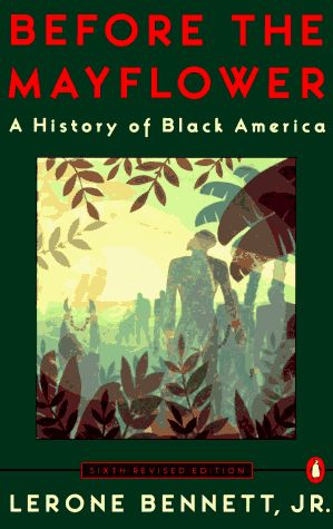 @gioperation: Before the Mayflower: A History of Black America; Sixth Revised Edition by Lerone Bennett - Black Folk Hot Spots Online #BlackBusiness Community