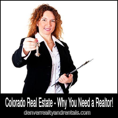 Colorado Real Estate - Why You Need a Realtor!