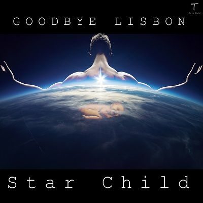 [CD Cover] Star Child by Goodbye Lisbon  http://tdancedigital.com/releases/