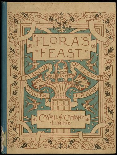 ¤ Flora's feast, a masque of flowers 1892 Creator Walter Crane, Cassell & Company