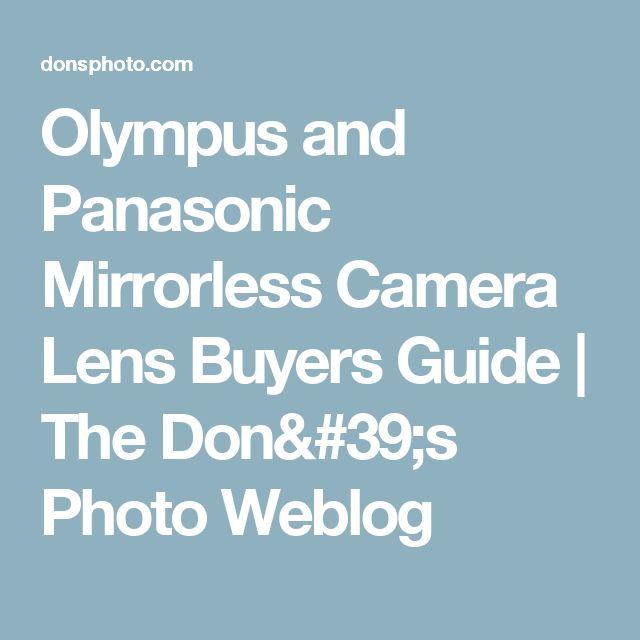 Olympus and Panasonic Mirrorless Camera Lens Buyers Guide | The Don's Photo Weblog
