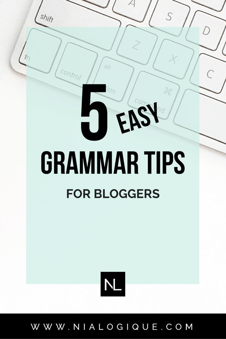 5 Quick Grammar Tips for Bloggers and Entrepreneurs | Improve Your Writing