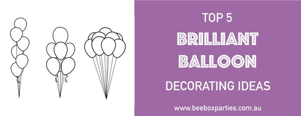 Balloon Hack Decorations Blog Post. Bee Box Parties has you covered at every step of the party process; our handy Best 5 Blogs are a welcome source of party inspiration and planning advice. https://beeboxparties.com.au/blogs/news