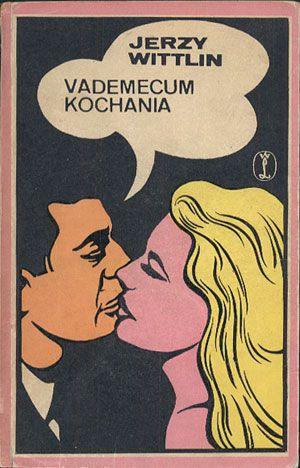 Vademecum kochania, Jerzy Wittlin, Literackie, 1973, http://www.antykwariat.nepo.pl/vademecum-kochania-jerzy-wittlin-p-14414.html